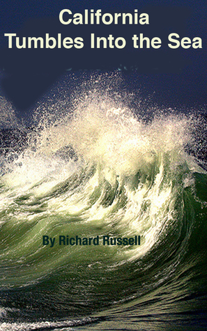 California Tumbles into the Sea  by  Rick Russell