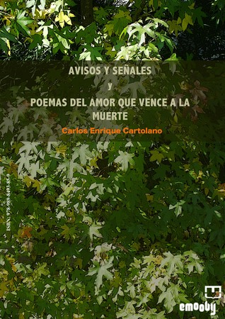 Avisos Y Señales Y Poemas Del Amor Que Vence A La Muerte Carlos Enrique Cartolano