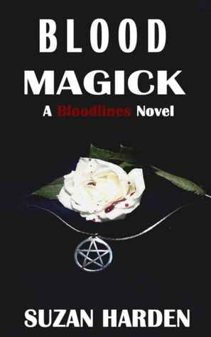 Blood Magick (Bloodlines #1) Suzan Harden
