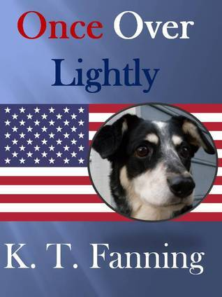 Once Over Lightly  by  K. T. Fanning