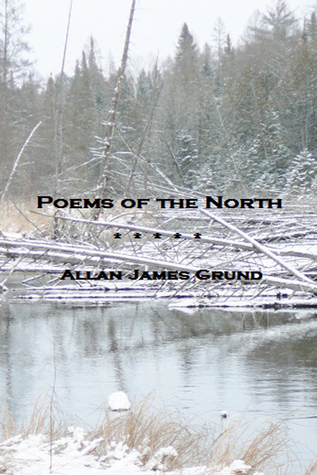 Poems of the North  by  Allan James Grund