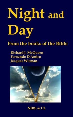 Night and Day: From the books of the Bible  by  Richard J. McQueen