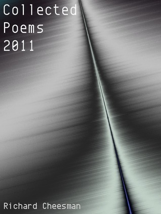 Collected Poems 2011 Richard Cheesman