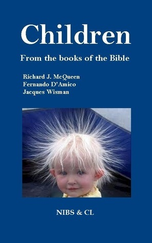 Children: From the books of the Bible  by  Richard J. McQueen