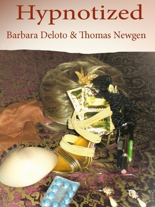 Hypnotized-An erotic tale of forced fem, cuckolding, and MTF transformation Barbara Deloto