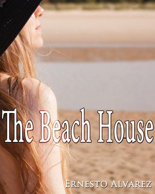 The Beach House  by  Ernesto Alvarez