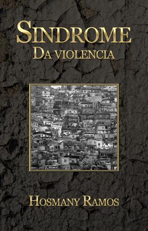 Sindrome Da violencia  by  Hosmany Ramos