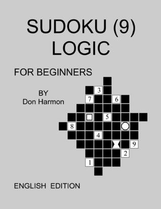 Sudoku (9) Logic for Beginners Don Harmon