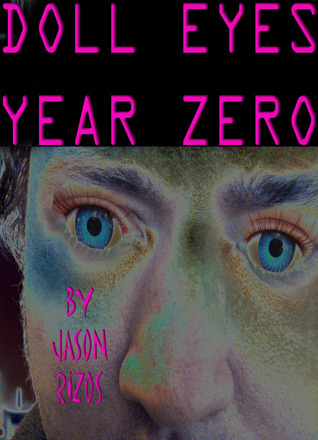 Doll Eyes: Year Zero  by  Jason Rizos