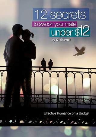 12 Secrets To Swoon Your Mate Under $12 Q. Stovall