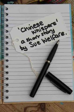 Chinese Whispers Sue Welfare