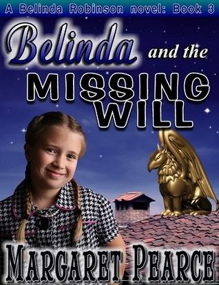 Belinda and the Missing Will (Belinda Robinson #3)  by  Margaret Pearce
