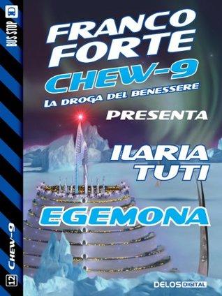 Egemona (Chew-9, #12)  by  Ilaria Tuti
