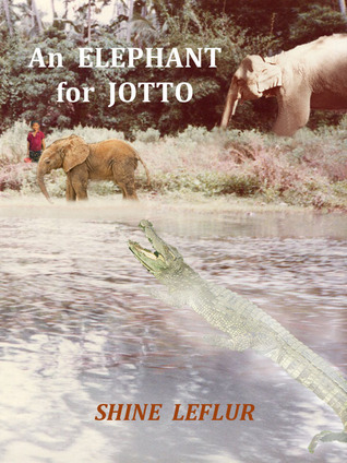 An Elephant for Jotto  by  Shine Leflur