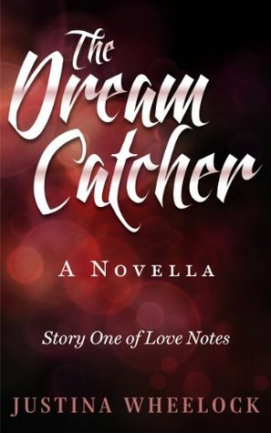 THE DREAM CATCHER (Love Notes) Justina Wheelock