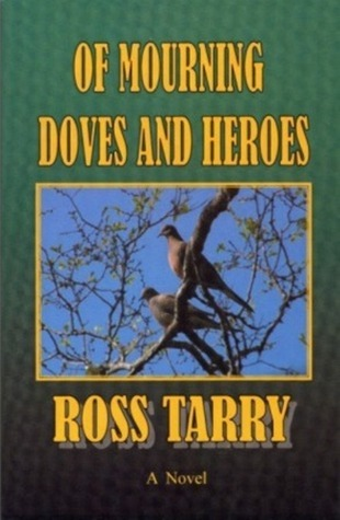 Of Mourning Doves and Heroes Ross Tarry