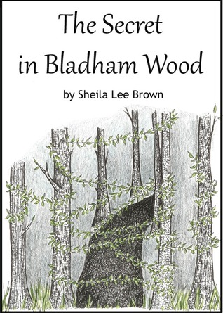 The Secret in Bladham Wood  by  Sheila Lee Brown