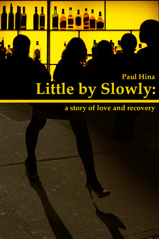Little Slowly: a Story of Love and Recovery by Paul Hina