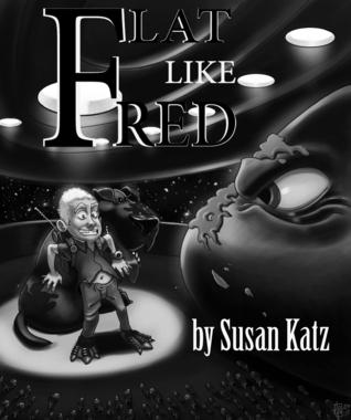 Flat Like Fred  by  Susan Katz
