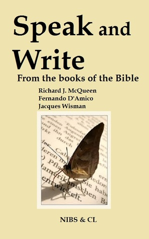 Speak and Write: From the books of the Bible  by  Richard J. McQueen