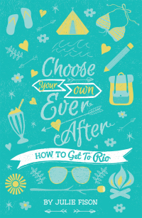 How To Get Rio (Choose Your Own Ever After, #1) Julie Fison