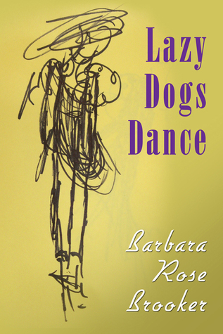 Lazy Dogs Dance  by  Barbara Rose Brooker