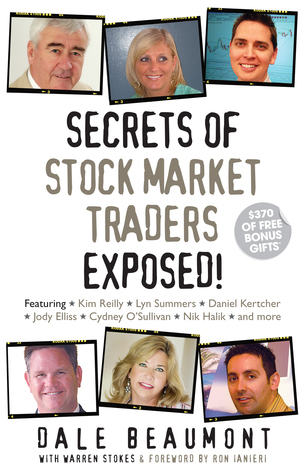 Secrets of Stock Market Traders Exposed!  by  Dale Beaumont