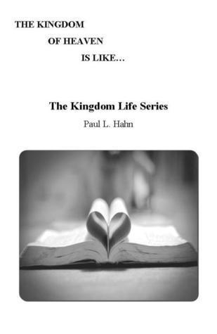 The Kingdom Life Series  by  Paul Hahn