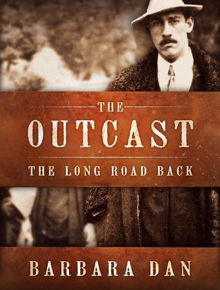 The Outcast: The Long Road Back Barbara Dan