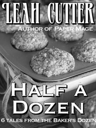 Half a Dozen  by  Leah Cutter