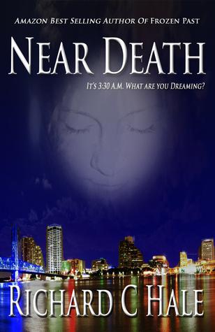 Near Death  by  Richard C. Hale, Richard C Hale