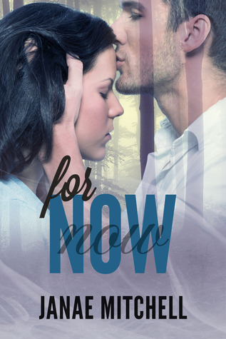 For Now  by  Janae Mitchell