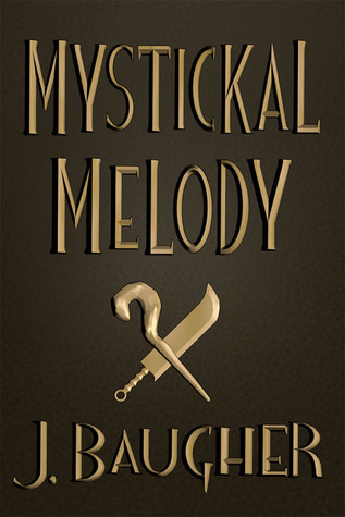 Mystickal Melody  by  Jordan Baugher