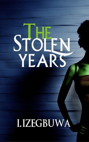 The Stolen Years  by  I. Izegbuwa