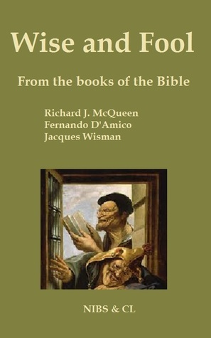 Wise and Foll: From the books of the Bible  by  Richard J. McQueen