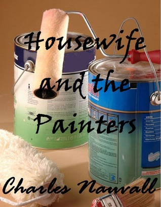 Housewife and the Painters Charles Nauvall