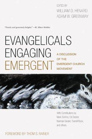 Evangelicals Engaging Emergent  by  Thom S. Rainer