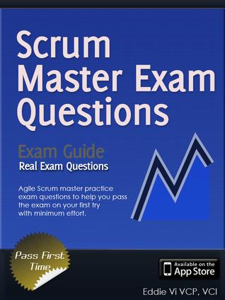 Agile ScrumMaster Exam Questions  by  Eddie Vi