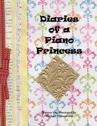 Diaries of a Piano Princess Michael Hemsworth