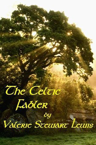 The Celtic Fabler  by  Valerie Stewart Lewis