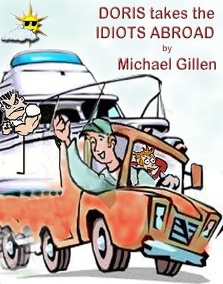 Doris takes the Idiots Abroad  by  Michael Gillen