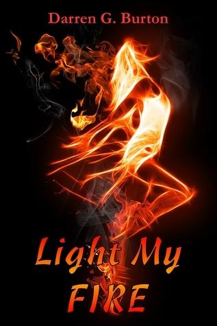 Light My Fire Darren G. Burton