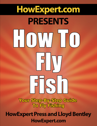 How to Fly Fish: Your Step-By-Step Guide to Flying Fish  by  HowExpert Press