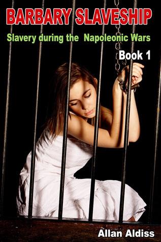 Barbary Slaveship Book 1: A BDSM Novel of Male Domination  by  Allan Aldiss