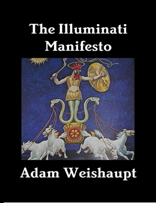 The Illuminati Manifesto  by  Adam Weishaupt