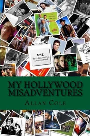 My Hollywood MisAdventures  by  Allan Cole