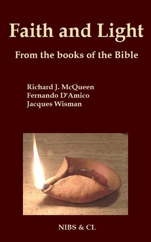 Faith and Light: From the books of the Bible  by  Richard J. McQueen