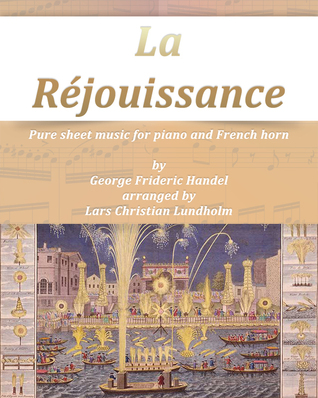 La Réjouissance Pure sheet music for piano and French horn George Frideric Handel arranged by Lars Christian Lundholm by Pure Sheet music