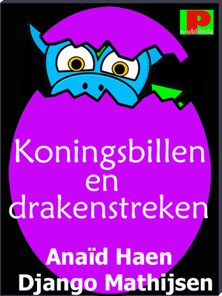 Koningsbillen en drakenstreken Anaïd Haen