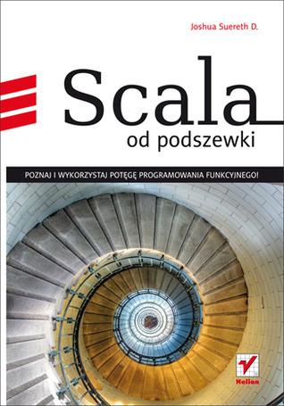Scala od podszewki  by  Joshua Suereth D.